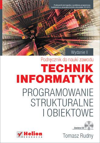 Okładka książki/ebooka Programowanie strukturalne i obiektowe. Podręcznik do nauki zawodu technik informatyk. Wydanie II poprawione