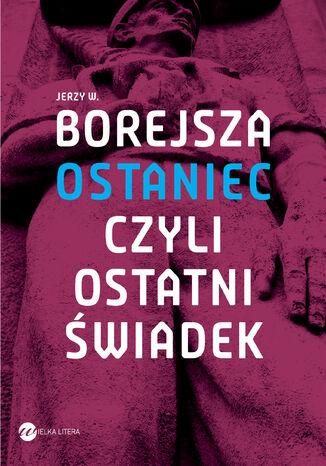 Okładka książki/ebooka Ostaniec, czyli ostatni świadek