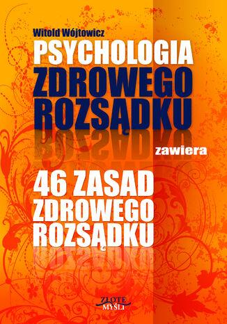 Okładka książki/ebooka Psychologia i 46 zasad zdrowego rozsądku