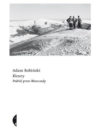 Okładka książki/ebooka Kiczery. Podróż przez Bieszczady