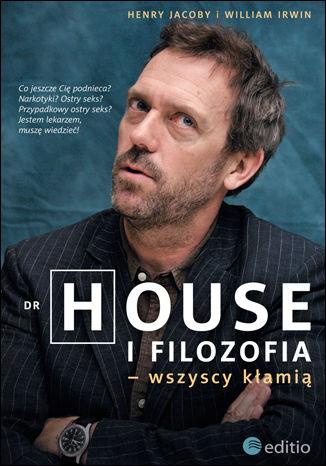 Okładka książki Dr House i filozofia - wszyscy kłamią
