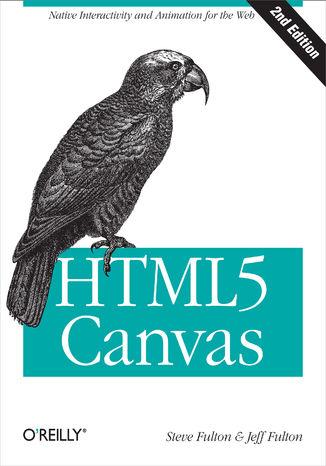 Okładka książki/ebooka HTML5 Canvas. Native Interactivity and Animation for the Web. 2nd Edition