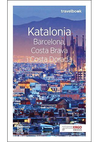 Okładka książki/ebooka Katalonia. Barcelona, Costa Brava i Costa Dorada. Travelbook. Wydanie 3