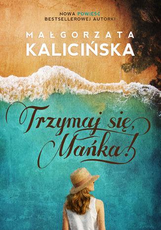 Okładka książki/ebooka Trzymaj się, Mańka!