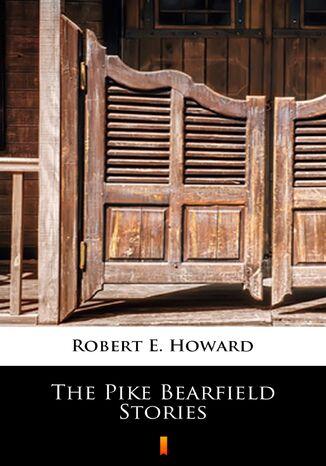 Okładka książki/ebooka The Pike Bearfield Stories