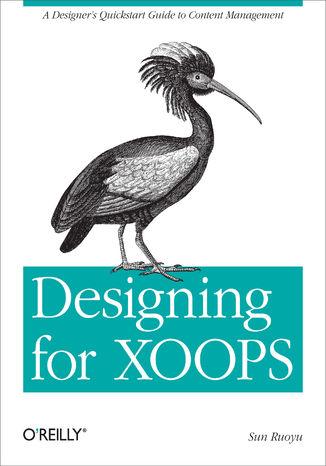 Okładka książki/ebooka Designing for XOOPS. A Designer's Quickstart Guide to Content Management