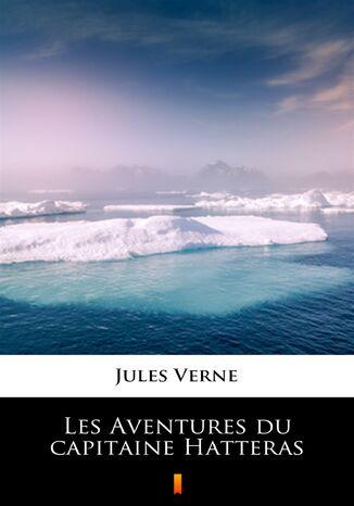 Okładka książki/ebooka Les Aventures du capitaine Hatteras