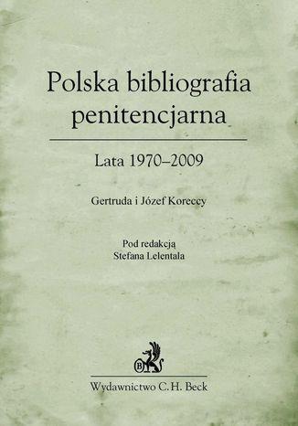 Okładka książki/ebooka Polska bibliografia penitencjarna Lata 1970-2009