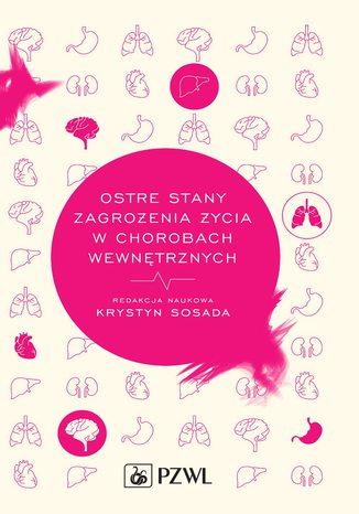 Okładka książki/ebooka Ostre stany zagrożenia życia w chorobach wewnętrznych