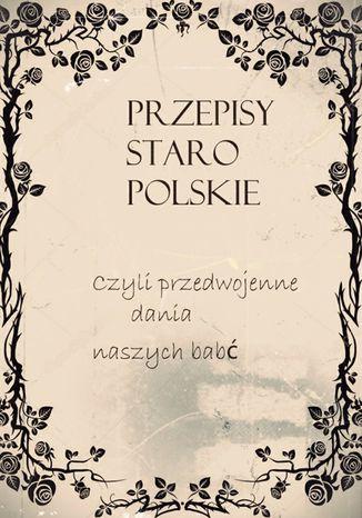 Okładka książki/ebooka Przepisy staropolskie