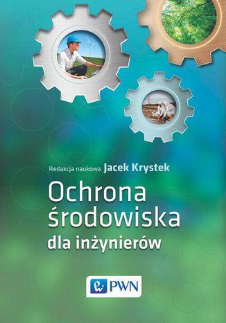 Okładka książki/ebooka Ochrona środowiska dla inżynierów