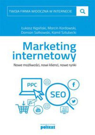 Okładka książki/ebooka Marketing internetowy. Nowe możliwości, nowi klienci, nowe rynki