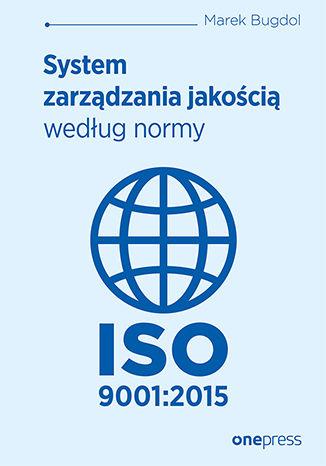 Okładka książki/ebooka System zarządzania jakością według normy ISO 9001:2015
