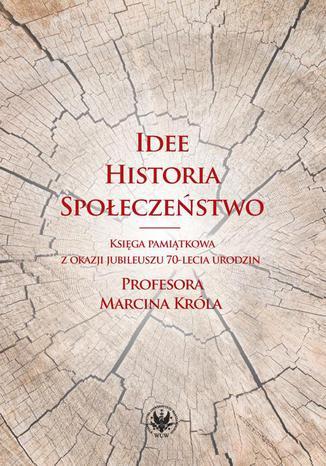 Okładka książki/ebooka Idee, historia, społeczeństwo