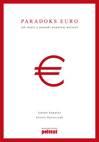 Okładka książki/ebooka Paradoks euro. Jak wyjść z pułapki wspólnej waluty?