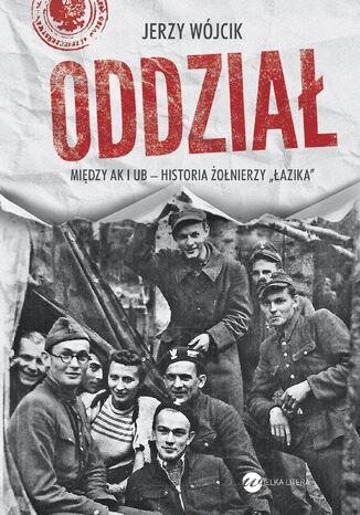 Okładka książki/ebooka Oddział. Między AK i UB - historia żołnierzy