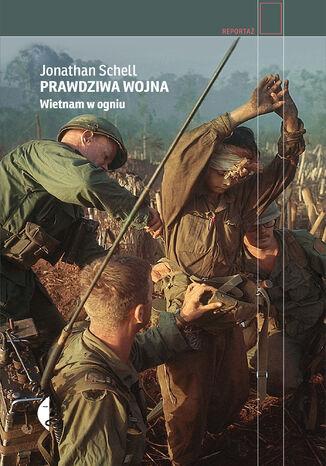 Okładka książki/ebooka Prawdziwa wojna. Wietnam w ogniu