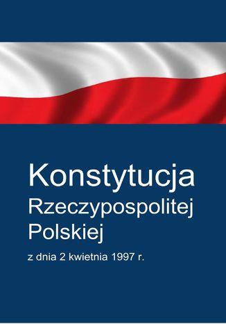 Okładka książki/ebooka Konstytucja Rzeczypospolitej Polskiej