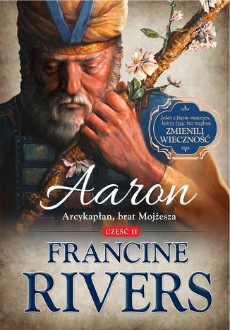 Okładka książki/ebooka Aaron Arcykapłan brat Mojżesza Część 2