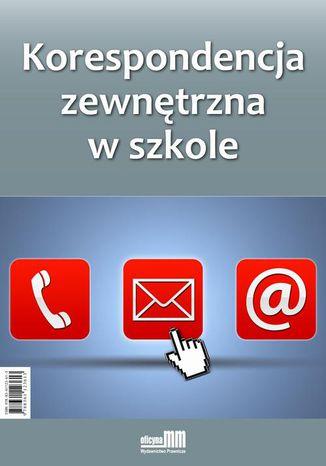 Okładka książki/ebooka Korespondencja zewnętrzna w szkole