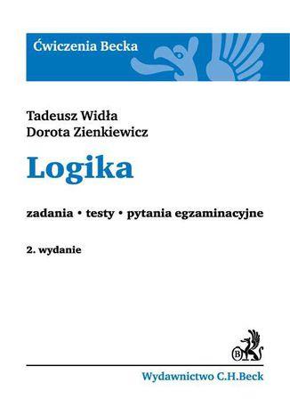 Okładka książki/ebooka Logika. Zadania. Testy. Pytania egzaminacyjne