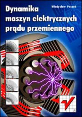 Okładka książki/ebooka Dynamika maszyn elektrycznych prądu przemiennego