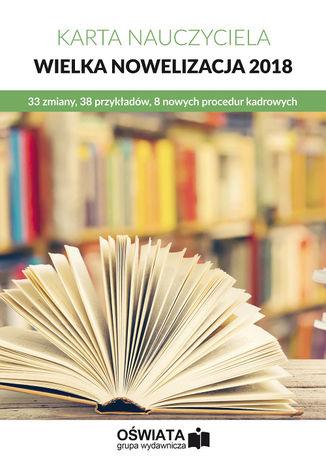 Okładka książki/ebooka Karta Nauczyciela - wielka nowelizacja 2018