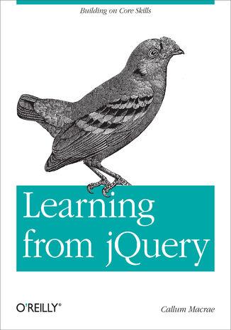 Okładka książki/ebooka Learning from jQuery. Building on Core Skills