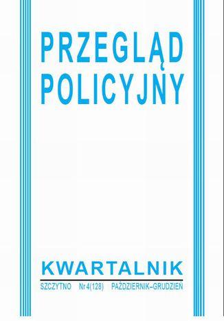 Okładka książki/ebooka Przegląd Policyjny nr 4 (128) 2017