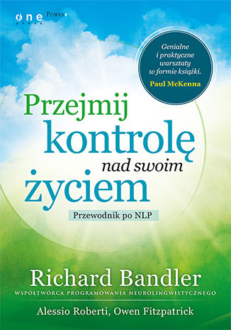 Okładka książki/ebooka Przejmij kontrolę nad swoim życiem. Przewodnik po NLP