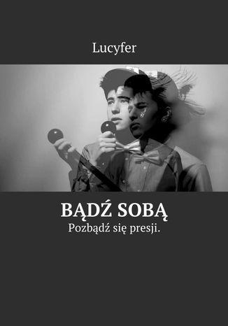 Okładka książki/ebooka BądźSobą