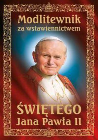 Okładka książki/ebooka Modlitewnik za wstawiennictwem Świętego Jana Pawła II