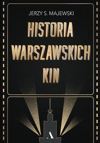 Okładka książki/ebooka Historia warszawskich kin