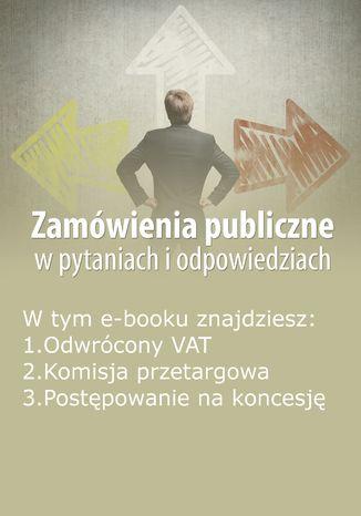 Okładka książki/ebooka Zamówienia publiczne w pytaniach i odpowiedziach, wydanie styczeń 2016 r