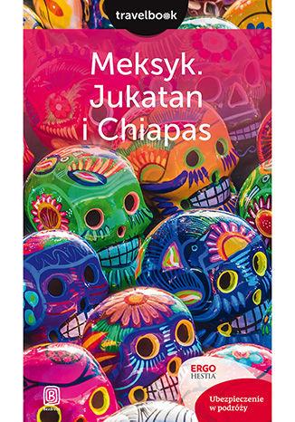 Okładka książki/ebooka Meksyk. Jukatan i Chiapas. Travelbook. Wydanie 1