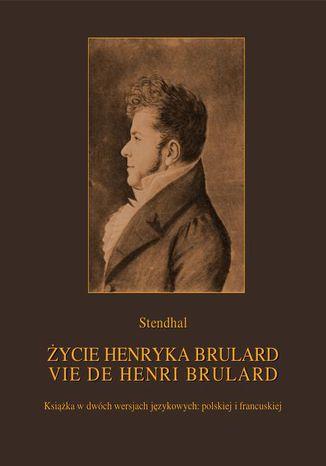 Okładka książki/ebooka Życie Henryka Brulard. Vie de Henri Brulard