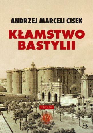 Okładka książki/ebooka Kłamstwo Bastylii