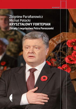 Okładka książki/ebooka Kryształowy fortepian. Zdrady i zwycięstwa Petra Poroszenki