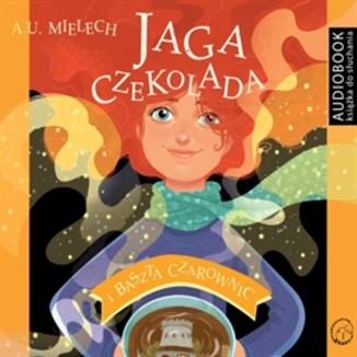 Okładka książki Jaga Czekolada. Baszta czarownic