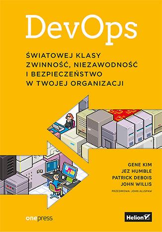 Okładka książki/ebooka DevOps. Światowej klasy zwinność, niezawodność i bezpieczeństwo w Twojej organizacji