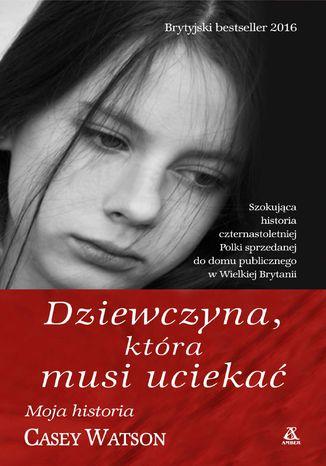 Okładka książki/ebooka Dziewczyna, która musi uciekać