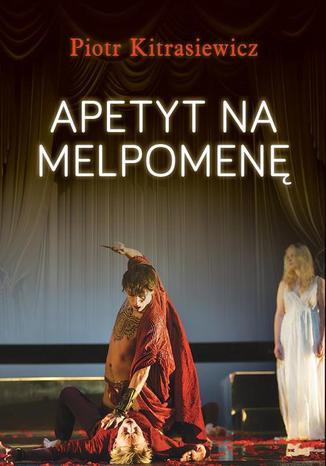 Okładka książki/ebooka Apetyt na Melpomenę
