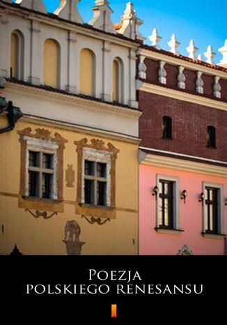 Okładka książki/ebooka Poezja polskiego renesansu