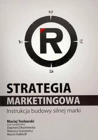 Okładka książki/ebooka Strategia marketingowa. Instrukcja budowy silnej marki