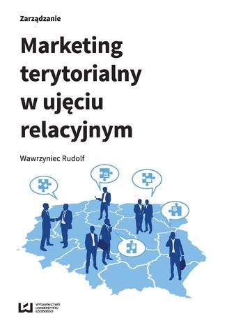 Okładka książki/ebooka Marketing terytorialny w ujęciu relacyjnym