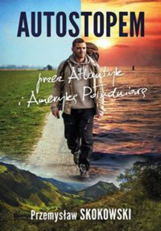 Okładka książki/ebooka Autostopem przez Atlantyk i Amerykę Południową