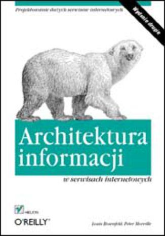 Okładka książki/ebooka Architektura informacji w serwisach internetowych