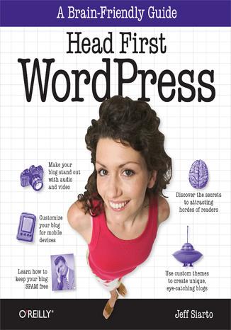 Okładka książki/ebooka Head First WordPress. A Brain-Friendly Guide to Creating Your Own Custom WordPress Blog