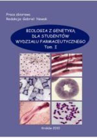 Okładka książki/ebooka Biologia z genetyką dla studentów wydziału farmaceutycznego, t.1