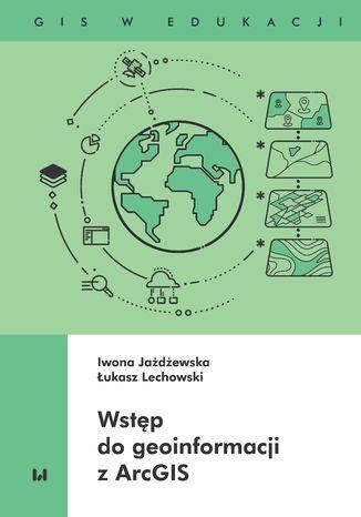 Okładka książki/ebooka Wstęp do geoinformacji z ArcGIS